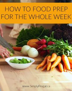 How to Food Prep for the Whole Week! Get meal time under control by setting aside some time to get all your food prep done for the week with these great practical tips!