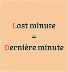 Last minute = Dernière minute