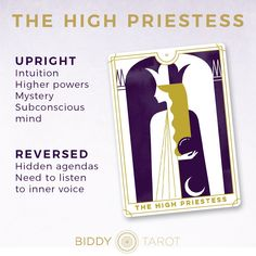 Detailed Tarot card meaning for the High Priestess including upright and reversed card meanings. Access the Biddy Tarot Card Meanings database - an extensive Tarot resource.