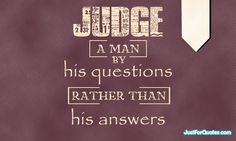 How to Judge a wise man...