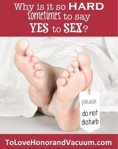 Why is it hard to say yes to sex? How to turn your NO to a YES! #marriage