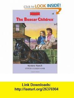 Mystery Ranch (The Boxcar Children Mysteries #4) (9780807553916) Gertrude Chandler Warner, Dirk Gringhuis , ISBN-10: 0807553913  , ISBN-13: 978-0807553916 ,  , tutorials , pdf , ebook , torrent , downloads , rapidshare , filesonic , hotfile , megaupload , fileserve