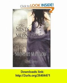 The Mists of Midnight (9781460961131) Michelle M. Pillow , ISBN-10: 1460961137  , ISBN-13: 978-1460961131 ,  , tutorials , pdf , ebook , torrent , downloads , rapidshare , filesonic , hotfile , megaupload , fileserve