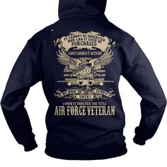 AIR FORCE VETERANS. United States of America U.S.A. Military T-Shirts Hoodies Tees Quotes Sayings