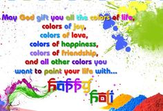 Send this splashing colors of Holi ecard to your friend/ loved one. Free online Color Of Joy And Happiness ecards on Holi Holi Festival Of Colours, Beginning Of Spring, One Wish, Happy Holi, Online Coloring, Joy And Happiness, Color Of Life, Friends In Love, All The Colors