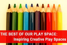 Post image for The Best of Our Play Space: Inspiring Creative Play Spaces