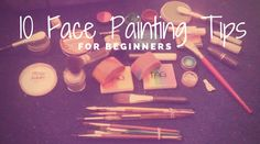 Face Painting Tips for Beginners