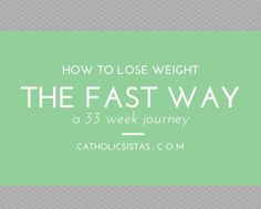 How to Lose Weight the Fast Way - Catholic Sistas