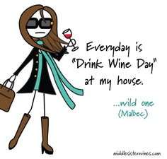 """Wild One: Everyday is """"Drink Wine Day"""" at my house. @VinoPlease #VinoPlease"""
