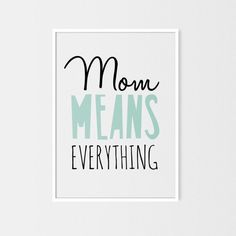 Mom means everything A3, Everything, Presents, Studio, Ideas, Design, Gifts, Gifs, Design Comics