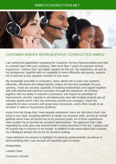 Last time the company wins lots of customer satisfaction because the organization provides a perfect Customer Service Representative Cover Letter. You can believe here http://www.samplecoverletters.net/customer-service-representative-cover-letter-sample/