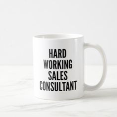 Hard Working Sales Consultant Coffee Mug