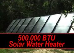 Build A 500,000 BTU Solar Water Heater