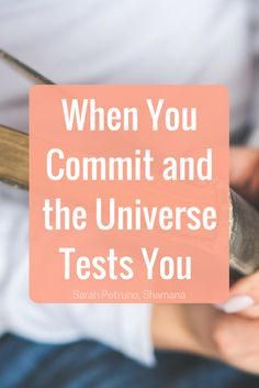 Tests from the universe when you commit to a new direction