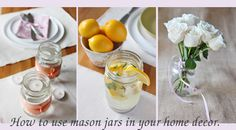 Decorating with mason jars: http://www.styleathome.com/food-and-entertaining/tabletop-ideas/3-spring-tabletop-ideas/a/41027