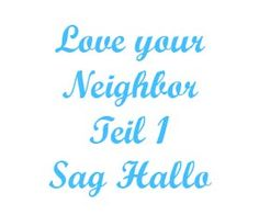 Love your neighbor Teil 1