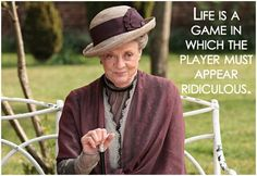 16 Quotes from The Dowager Countess of Downton Abbey