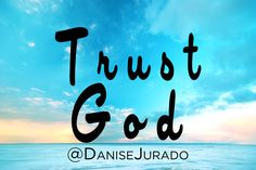 Trust God with everything