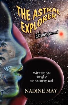 The Astral Explorer by Nadine May, http://www.amazon.com/gp/product/098025616X/ref=cm_sw_r_pi_alp_P9gOpb0H9E5G5