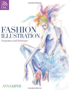 Fashion Illustration: Inspiration and Technique, http://www.amazon.com/dp/0715336185/ref=cm_sw_r_pi_awdm_Yy1qwb1T0JZM2
