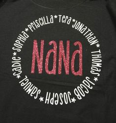 Nana shirt by ablessedmess1 on Etsy https://www.etsy.com/listing/218409594/nana-shirt