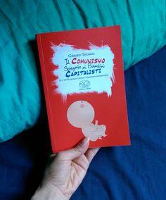 """#MarcoLegge e ringrazia @tweeteggi: """"Il comunismo spiegato ai bambini capitalisti"""", di  Gèrard Thomas, Edizioni Clichy (foto di Marica) / giugno 2017"""