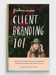 Client Branding 101 - a detailed guide to designing a beautiful brand for your clients