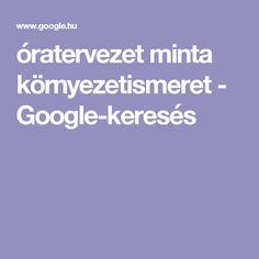 óratervezet minta környezetismeret - Google-keresés
