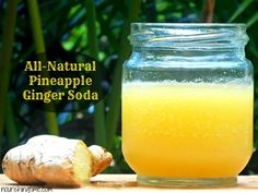 Naturally Fermented Pineapple Ginger Soda - This would be the perfect digestive aid to those with slow digestion or who need extra enzymes.
