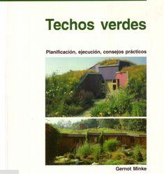 """""""Techos verdes: planificación, ejecución y consejos prácticos"""", por Gernot Minke - Ecocosas"""