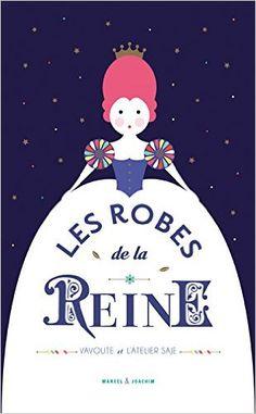 Amazon.fr - Les Robes de la Reine - Vavoute et l'Atelier Saje - Livres