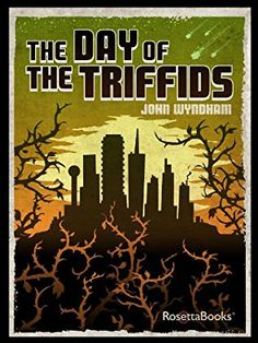 The Day of the Triffids by John Wyndham, 1951.