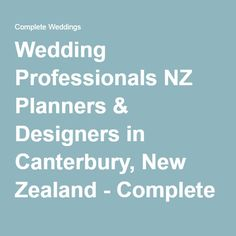 Wedding Professionals NZ Planners & Designers in Canterbury, New Zealand - Complete Weddings