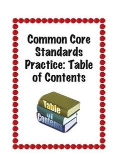 Common Core Standard Grade 1: Know and use various text features, including table of contents, to locate key facts or information in a text.Hav...