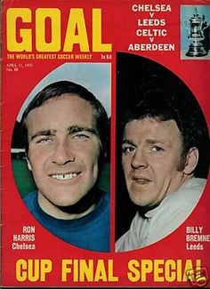 Goal magazine in April 1970 featuring the upcoming FA Cup Final. Goals Football, Football Program, Football Cards, Football Shirts, Chelsea Fc, Chelsea Football, Leeds United Fc, Laws Of The Game, Fa Cup Final