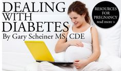 "Resources for ""Surviving"" Pregnancy with Diabetes, By Gary Scheiner MS, CDE"