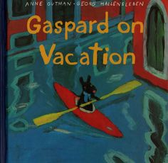 The Illustrated Book Image Collective: Gaspard on Vacation by ...