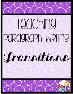 This is the last of four in my series on Teaching Paragraph Writing. If you've been following along, you know that we've discussed Topic Sentences, Star Ideas, and even Conclusions...And now we're going to do a little more advanced work by adding transitions to our paragraph. These tiny phrases can...