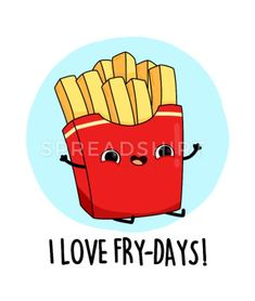 I Love Fry-Days Cute French Fries Pun Women's Wide-Neck Sweatshirt | Spreadshirt Funny Food Puns, Punny Puns, Cute Jokes, Cute Puns, Food Humor, Funny Cute, Funny Jokes, Food Meme, Food Food