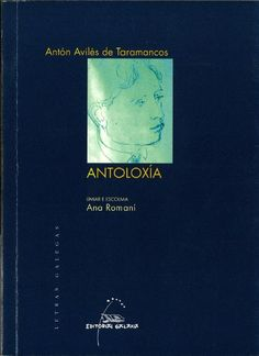 Antoloxía / Antón Avilés de Taramancos ; escolma, introducción e notas Ana Romaní