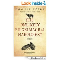 The Unlikely Pilgrimage Of Harold Fry eBook: Rachel Joyce: Amazon.co.uk: Kindle Store