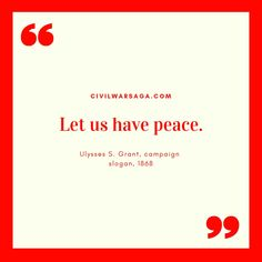 """""""Let us have peace."""" - quote by Ulysses S. Granted Quotes, Ulysses S Grant, English Army, Political Speeches, Campaign Slogans, Inner Peace Quotes, War Quotes, Oppression, Family History"""