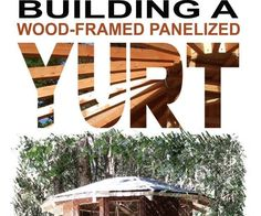 Building a Wood-Framed Panelized Yurt Building A Yurt, Building A House, Building Ideas, Tiny House Cabin, Cabin Homes, Tiny Houses, Cool Woodworking Projects, Wood Projects, Yurt Living