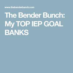 The Bender Bunch: My TOP IEP GOAL BANKS