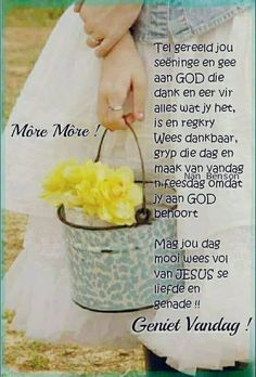 Morning Greetings Quotes, Morning Messages, Special Words, Special Quotes, Good Morning Wishes, Good Morning Quotes, Lekker Dag, Evening Greetings, Afrikaanse Quotes