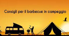 Una collezione di consigli per fare il barbecue in campeggio  #camping #howto