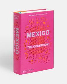 mexico: the cookbook. / sfgirlbybay