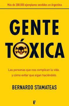 Gente tóxica (B de Books) eBook: Bernardo Stamateas, B de Books: Amazon.es: Libros
