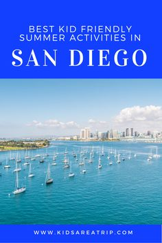 When the weather is just about perfect in southern California, everyone heads outdoors to enjoy these kid friendly summer activities in San Diego.