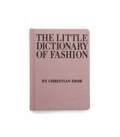 The Little Dictionary of Style ($20) by Christian Dior